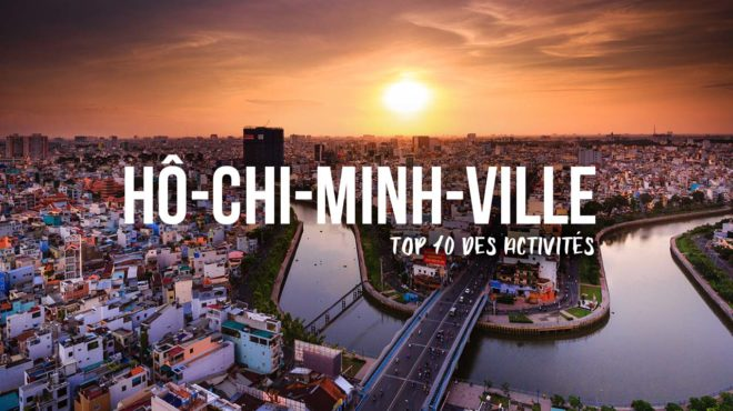 Que faire à Ho Chi minh? Top 10 des activités